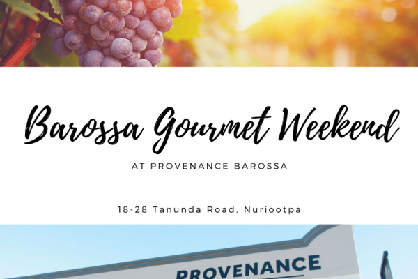 Barossa Gourmet Weekend at Provenance